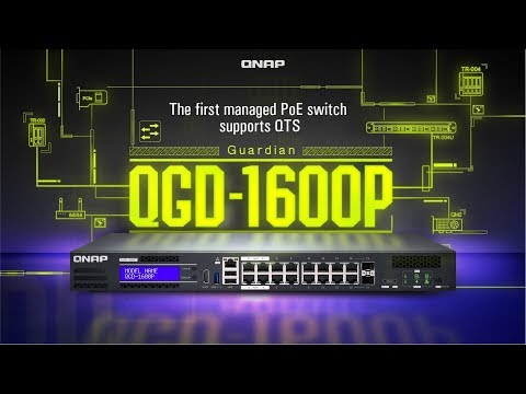 The Guardian QGD-1600P: The First Managed PoE Switch Supports QTS, Surveillance And VM Applications