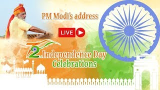 72nd Independence Day Celebrations - PM Modi's address to the Nation from Red Fort - 15 August 2018