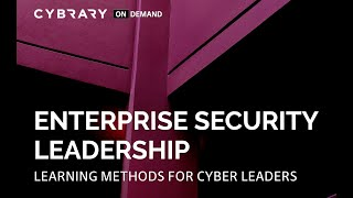 Learning Methods for Security Leaders | Enterprise Security Leadership with Ed Amoroso | Cybrary