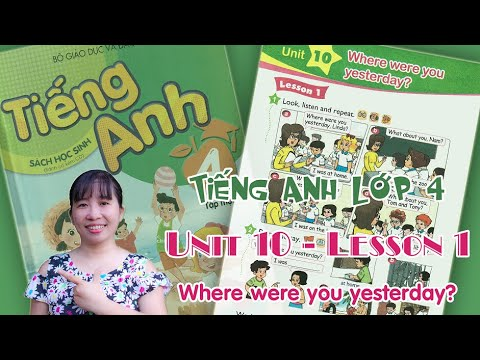 Tiếng Anh lớp 4 – Unit 10 – Where were you yesterday? – Lesson 1