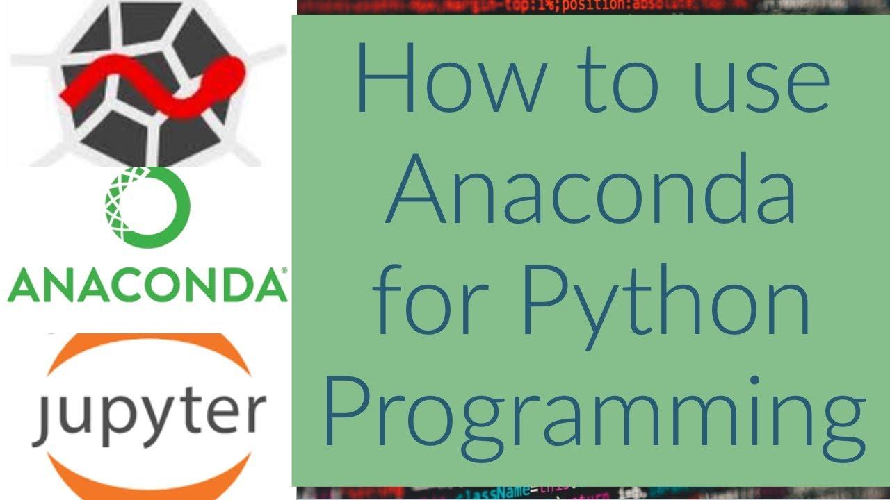 How to use Anaconda for Python Programming