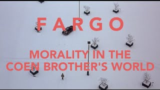 Fargo- Morality in the Coen Brothers' World