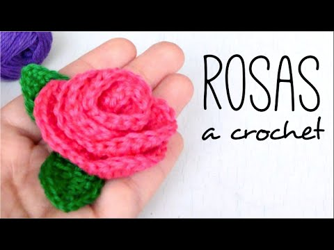 ROSAS con HOJAS a Crochet | How to crochet a ROSE (with leaves ...