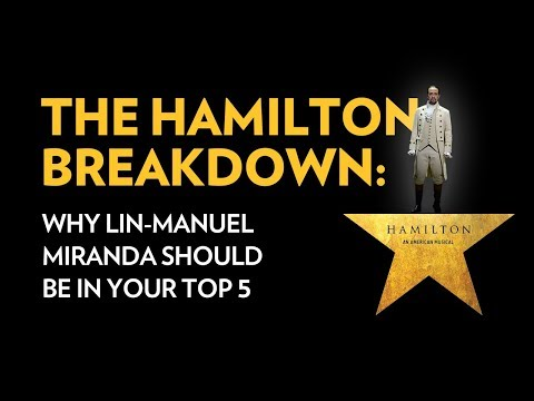 Download Youtube: The Hamilton Breakdown: Why Lin-Manuel Miranda Should Be In Your Top 5