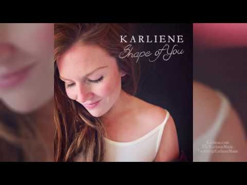 Karliene - Shape Of You