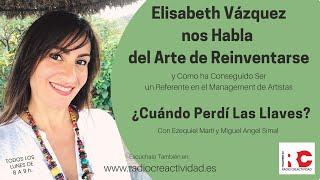 El Arte De Reinvertarse y Cómo Conseguir Ser Un Referente En tu Sector Con Elisabeth Vázquez.