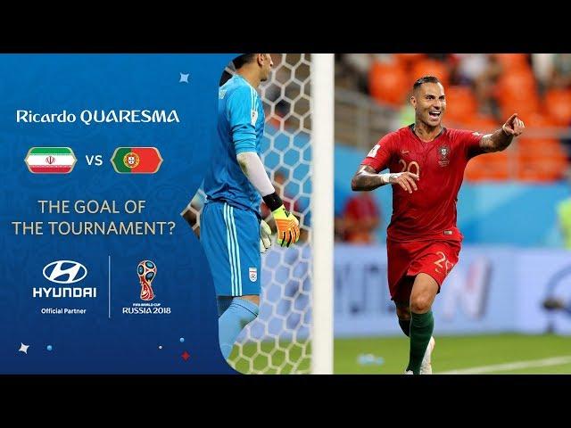 Ricardo QUARESMA goal vs IR Iran   2018 FIFA World Cup   Hyundai Goal of the Tournament Nominee