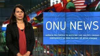 Destaque ONU News - 17 de dezembro de 2018