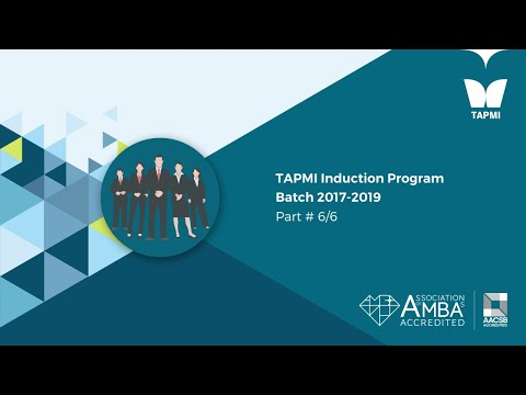 TAPMI Induction Program Batch 2017-2019 Part # 6/6