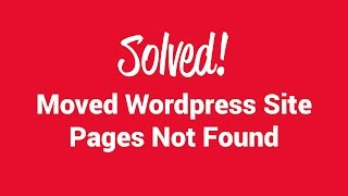 FIXED! Moved Wordpress site pages not found 404 error(, 2015-12-10T22:37:01.000Z)