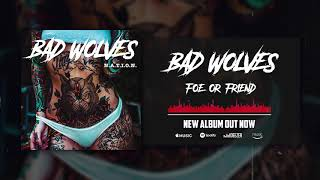 Bad Wolves Foe or Friend Audio.mp3