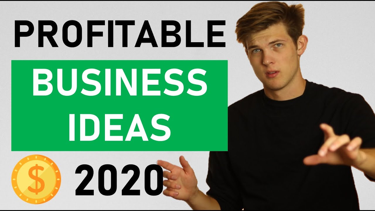 9 MOST PROFITABLE Business Ideas For 2020