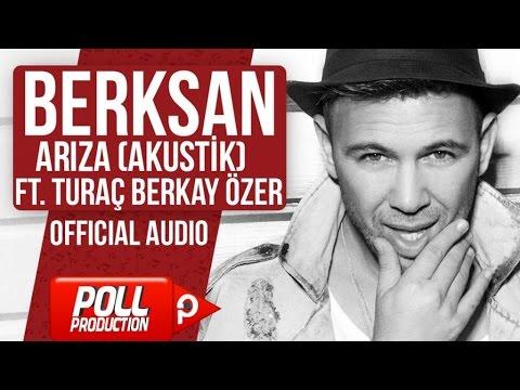 Berksan Ft. Turaç Berkay Özer - Arıza ( Akustik Versiyon ) - (Official Audio)