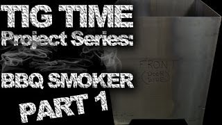 Diy Welding Project Series: Bbq Smoker - Part 1 | Tig Time