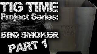 Diy Welding Project Series: Bbq Smoker - Part 1 | Tig Time