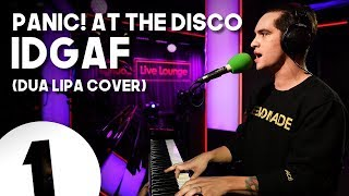 IDGAF - Panic! At The Disco (Dua Lipa cover recorded at the Live Lounge)