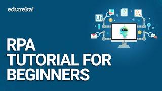 RPA Tutorial for Beginners | RPA Training Using UiPath | UiPath Training Online | Edureka