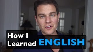How I learned English + What I learned from it