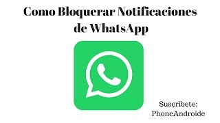 Bloquear Notificaciones de Whatsapp