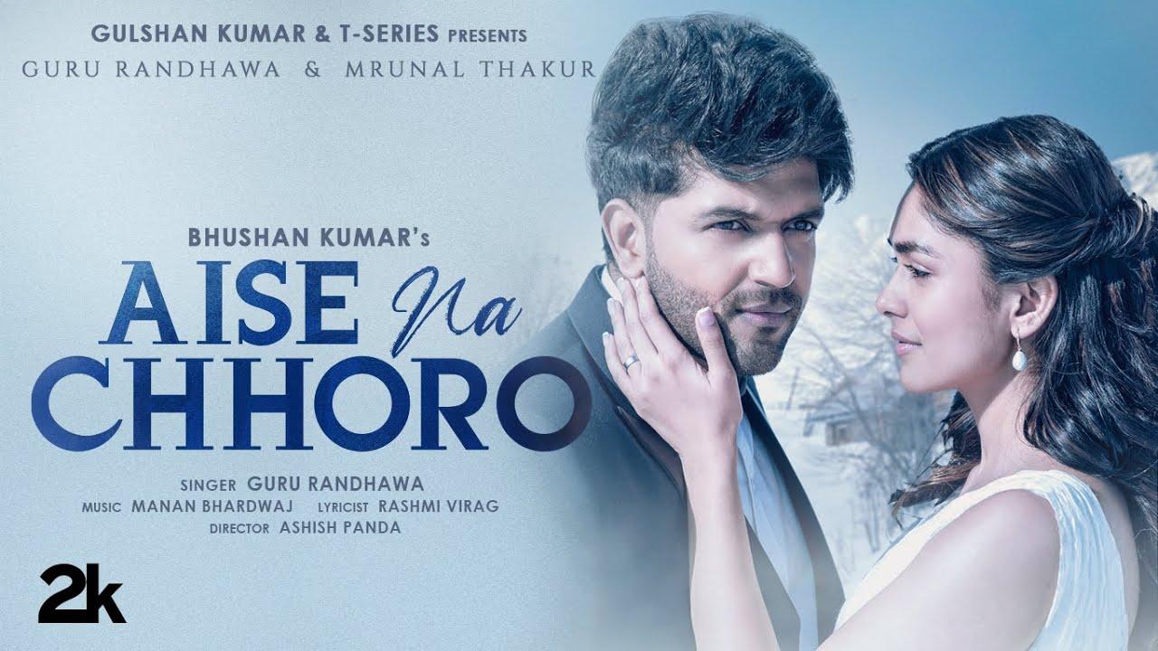 Download Aise Na Chhoro Song | Guru Randhawa, Mrunal T, Manan B, Rashmi V | Ashish P | Bhushan K