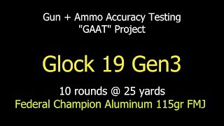 Glock 19 Gen 3 with Federal Champion Aluminum 115gr FMJ