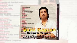ŞERİF KAYRAN -SIKINTI TINNE-
