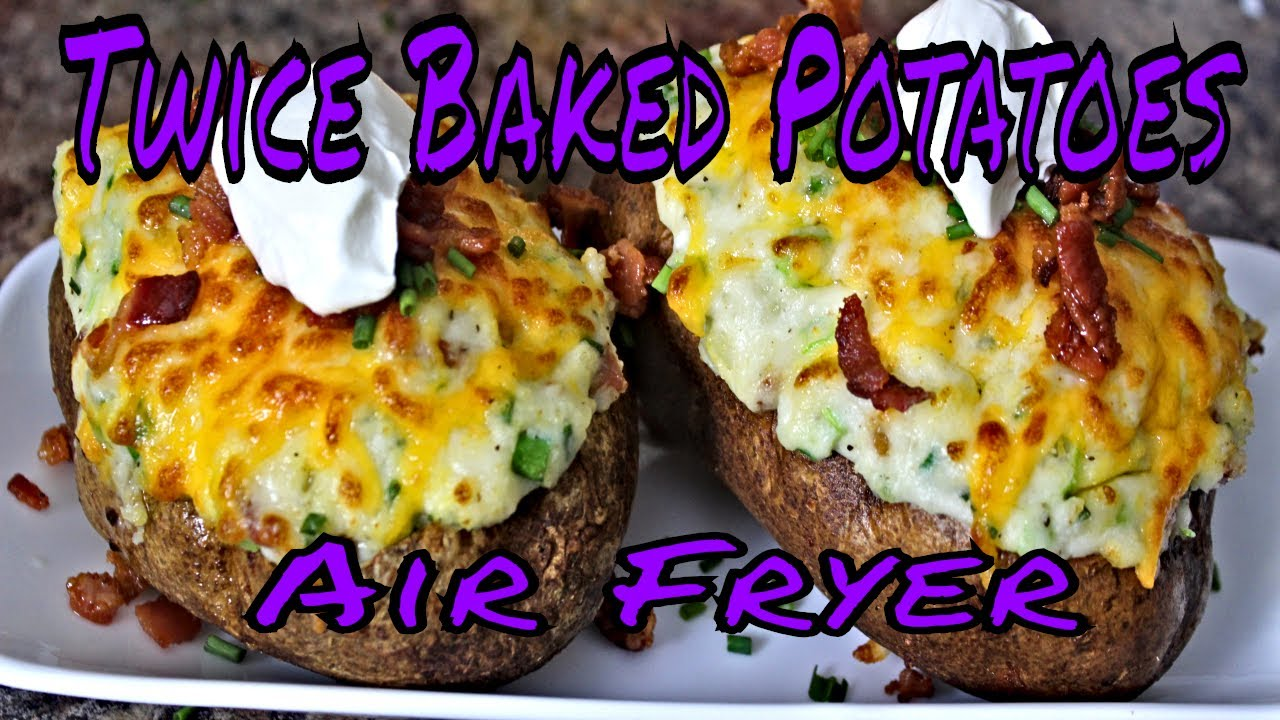 Twice Baked Potatoes Air Fryer Youtube