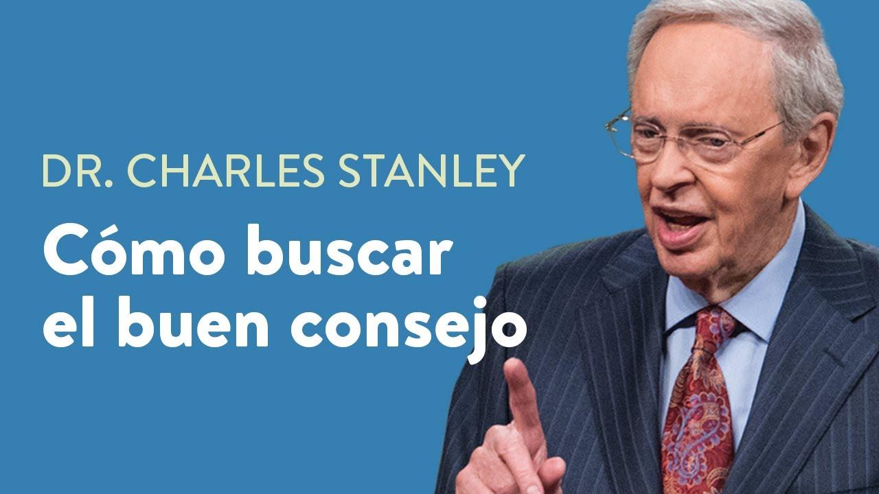 Cómo buscar el buen consejo – Dr. Charles Stanley