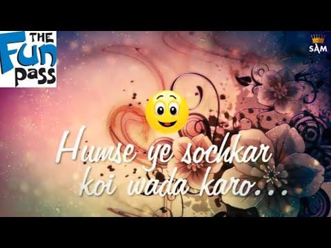 Humse Ye Soch Kar Koi Wada Karo Ek Wade Pe Umar Guzar Jayegi | WhatsApp Status Video Song