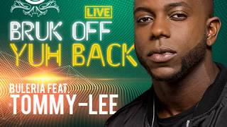 Bruk Off Yuh Back (Cover By Buleria FT. Tommy-Lee)