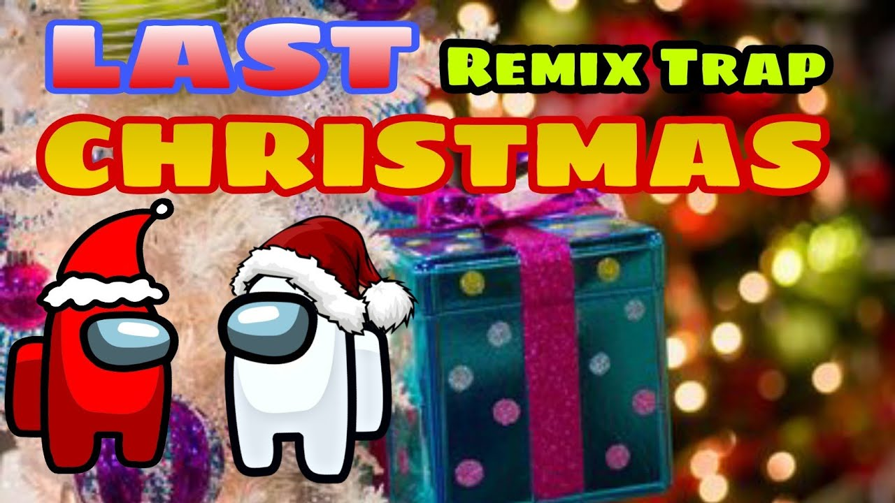 Download [New] Last Christmas RemixTrap 2020-2021 (No Copyright Music)