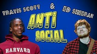 Ed Sheeran & Travis Scott - Antisocial (Lirik & Terjemahan)