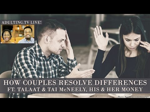 How Couples Resolve Differences With Talaat & Tai McNeely (Adulting.tv LIVE!)