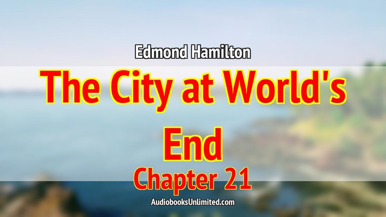 The City at World's End Audiobook Chapter 21 - YouTube