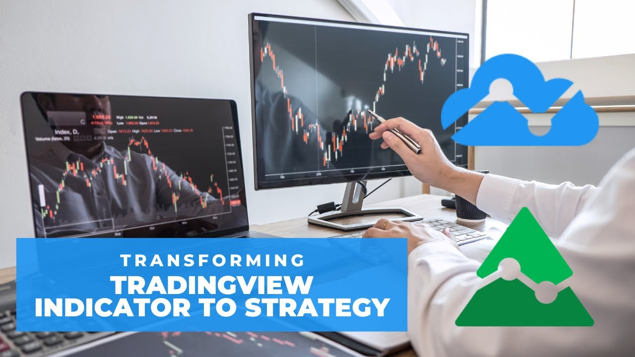 How To Transform A Tradingview Indicator To A Strategy For