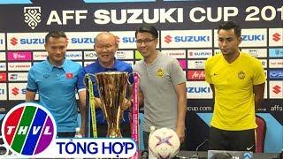 THVL | Cúp vàng bất ngờ xuất hiện ở hợp báo Malaysia - Việt Nam