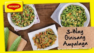3 Ways to Cook Ginisang Ampalaya with MAGGI