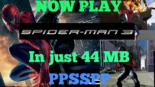 Now play spiderman 3 game in 44 mb(ppsspp)