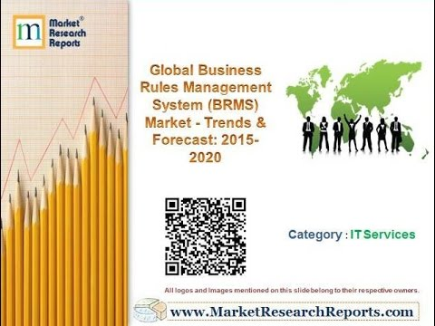 Global Business Rules Management System (BRMS) Market - Trends & Forecast:  2015–2020