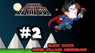 EL SUPERVILLANO INESPERADO|i wanna kill the guy| ELROC GAMES