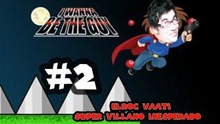 EL SUPERVILLANO INESPERADO i wanna kill the guy  ELROC GAMES