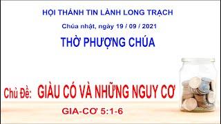 HTTL LONG TRẠCH - Chương trình thờ phượng Chúa - 19/09/2021