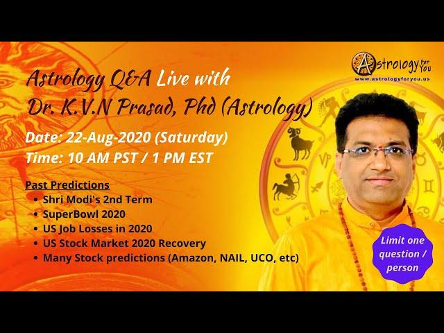 Astrology Q&A Live with  Dr. K.V.N Prasad, Phd (Astrology) on 22-Aug-20 (Sat) at 10 AM PST/1 PM EST
