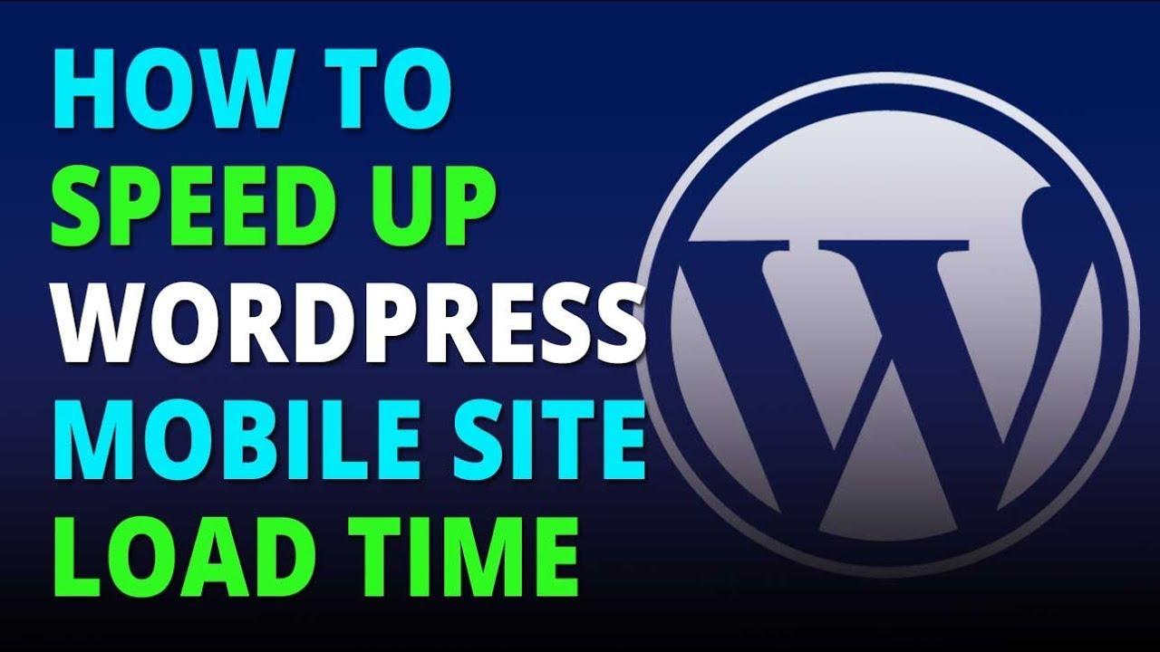 speed up mobile wordpress