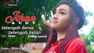 Gambar cover Jihan Audy - Setengah Beras Setengah Ketan [Video Lyrics]