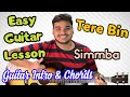 Tere Bin | Simmba | Complete Guitar Lesson | Intro | Chords | Strumming | 2018