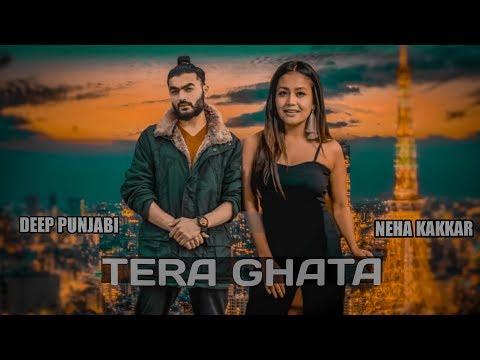 Tera Ghata - Neha Kakkar Ft. Deep Punjabi