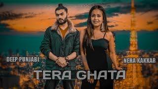 Gambar cover Tera Ghata - Neha Kakkar Ft. Deep Punjabi