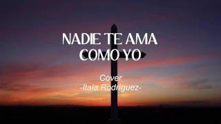 Nadie te ama como yo - Ítala Rodríguez COVER