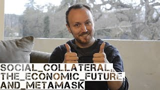 Social  Collateral and the Future of Economic Exchanges with Dan Finlay (MetaMask Cofounder)